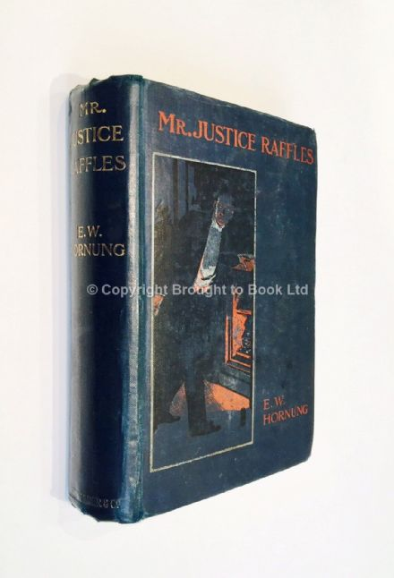 Mr Justice Raffles by E W Hornung First Edition Smith Elder & Co 1909
